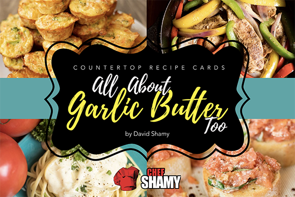 All About Garlic Butter Too Cookbook from Chef Shamy