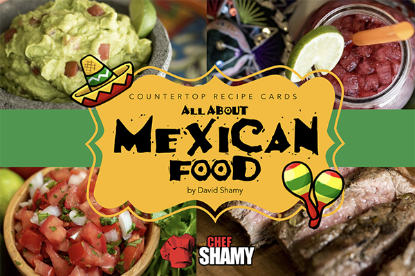 All About Mexican Food Cookbook from Chef Shamy